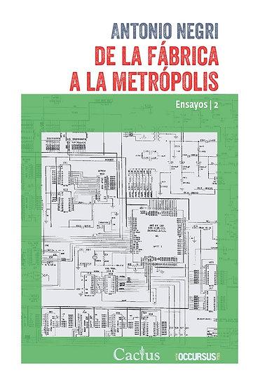 DE LA FÁBRICA A LA METRÓPOLIS (ENSAYOS 2). NEGRI, ANTONIO