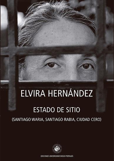 ESTADO DE SITIO (SANTIAGO WAIRA, SANTIAGO RABIA, CIUDAD CERO). HERNÁNDEZ, ELVIRA