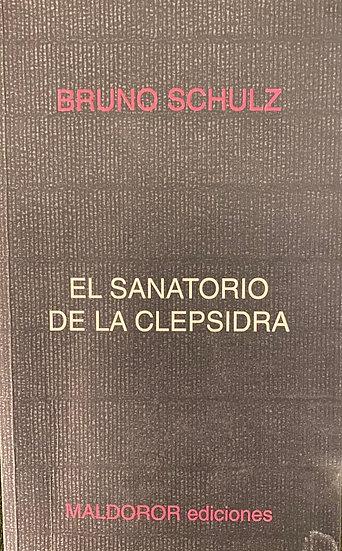 EL SANATORIO DE LA CLEPSIDRA, SCHULZ, BRUNO