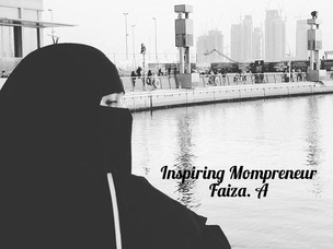 Inspiring Mompreneur: Faiza. A