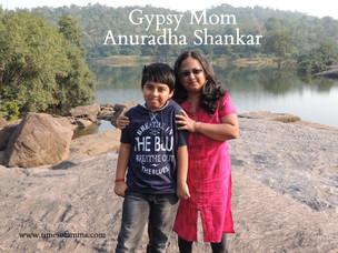 Gypsy Moms : Featuring Anuradha Shankar