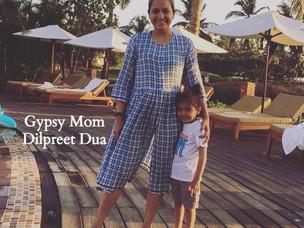 Gypsy Moms : Dilpreet Dua
