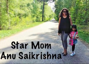 Star Mom : Anu Saikrishna