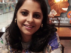 Moms Who Blog : Sakshi Mishra