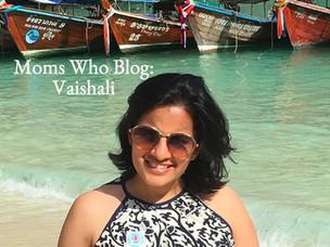 Moms Who Blog : Featuring Vaishali