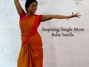 Inspiring Single Moms : Featuring Asha Sarella