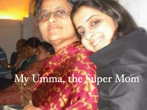 Mothers Month Special : My Umma, the Super Mom