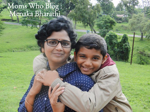 Moms Who Blog : Featuring Menaka Bharathi