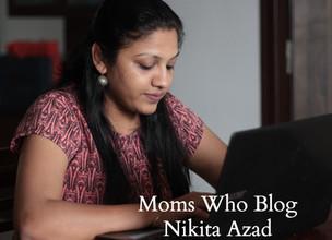 Moms Who Blog : Nikita Azad