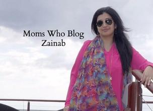 Moms Who Blog : Zainab