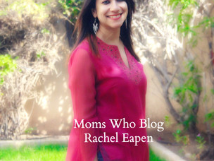 Moms Who Blog : Featuring Rachel Eapen