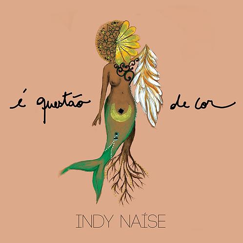 CD Indy Naíse - É Questão de Cor