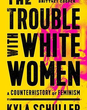 TroubleWithWhiteWomen.jpg