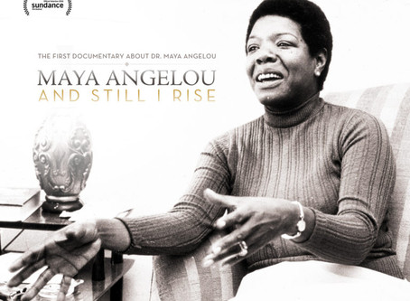 Maya Angelou Doc 'And Still I Rise' Opened This Month in Select Theaters