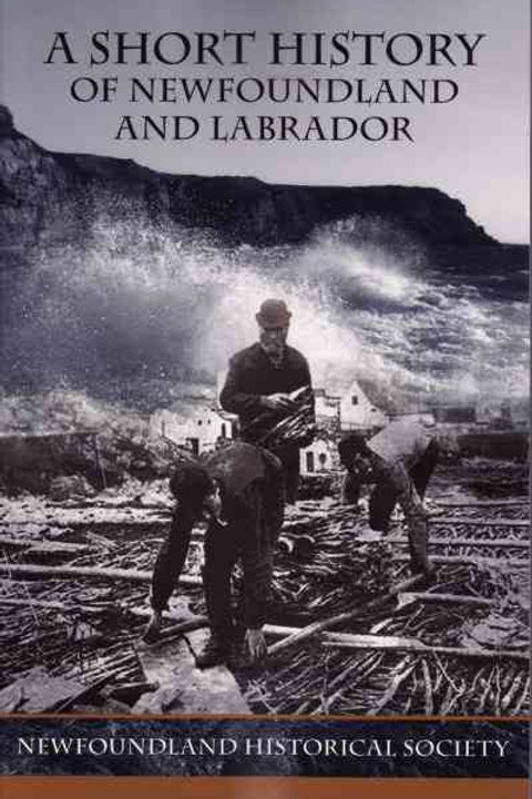 """""""A Short History of Newfoundland and Labrador"""" by NL Historical Society"""