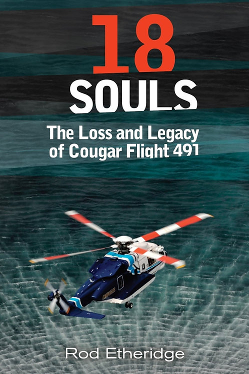 18 Souls: The Loss & Legacy of Cougar Flight 491