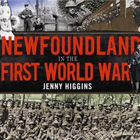 """""""Newfoundland in The First World War"""" by Jenny Higgins"""