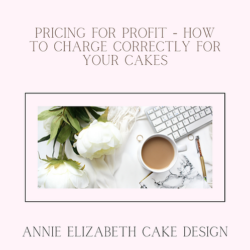 Pricing for profit - How to charge properly for your cakes