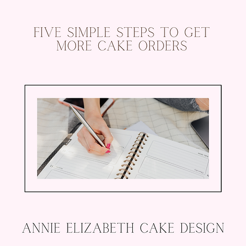 5 simple steps to get more cake orders