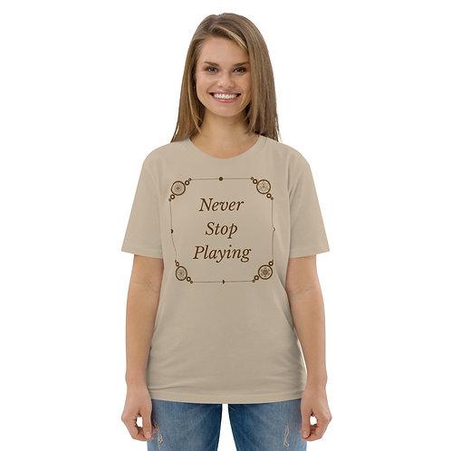 Never Stop Playing Unisex organic cotton t-shirt