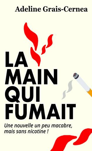 """La Main qui fumait"" Adeline Grais-Cernea"