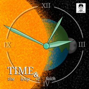 Time & the loop of faith