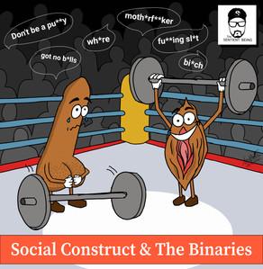 Social Construct & The Binaries