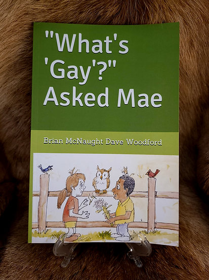 """What's 'Gay'?"" Asked Mae"