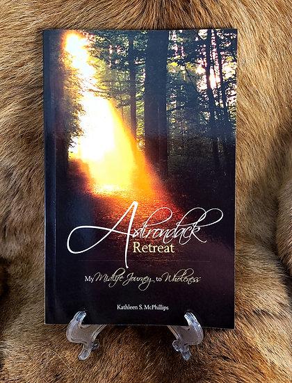 Adirondack Retreat: My Midlife Journey to Wholeness