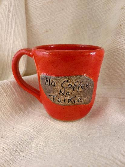 """""""No Coffee No Talkie"""" Mug"""