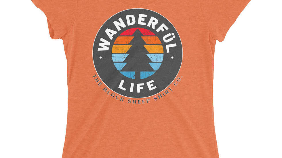 Ladies Wanderful Life T
