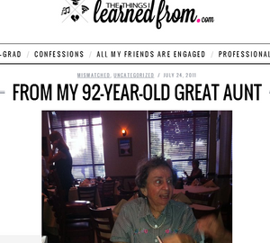 http://thethingsilearnedfrom.com/from-my-92-year-old-great-aunt/