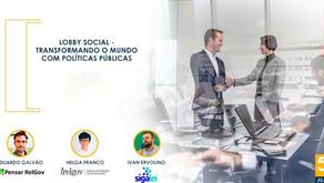 Eduardo Galvão, Helga Franco e Ivan Ervolino  participam de lançamento do Lobby Social