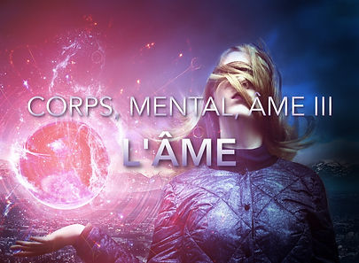 Corps Mental et Âme, l'Âme, Éveil Spirituel, Ascension