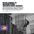 Building a Shorter Working Week: Investigating the Potential for a Four Day Week in the Construction Industry