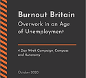 Burnout Britain: overwork in an age of unemployment