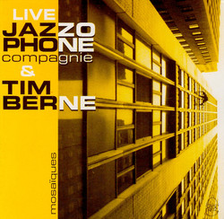 jazzophone & tim berne mosaiques - 1