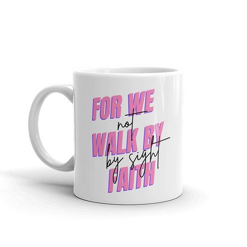 """Mug """"Walk By Faith"""""""