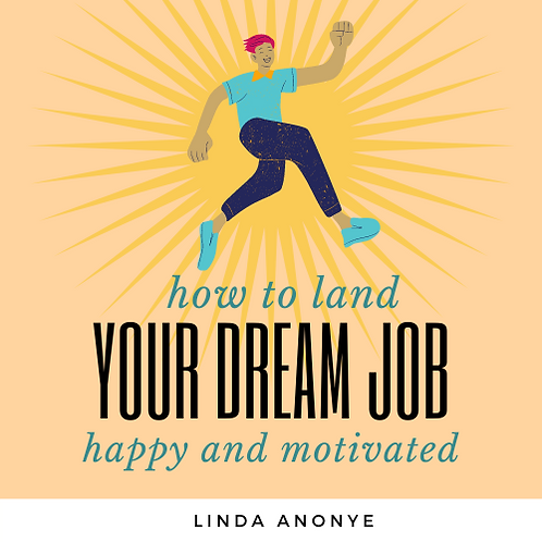 How To Land Your Dream Job: Happy And Motivated. (pdf)
