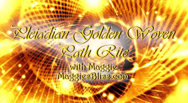 Pleiadian Golden Woven Path Rite