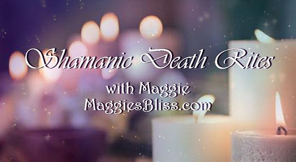MaggiesBliss1_ShamanicDeathRites.jpg
