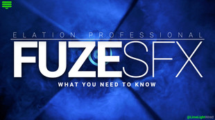 What You Need To Know About The Elation Professional Fuze SFX