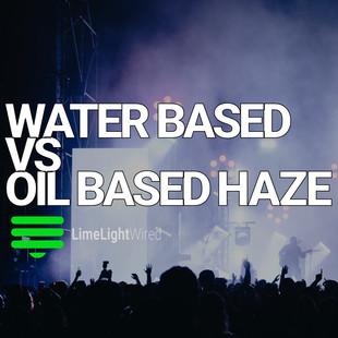 Water Vs. Oil Based Haze