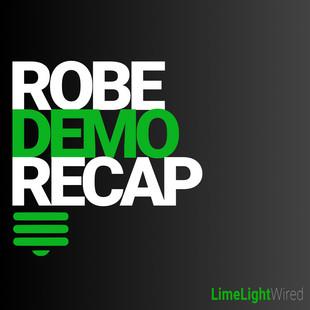 Robe Demo Recap