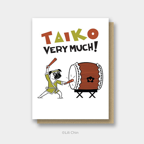 Taiko Very Much greeting card