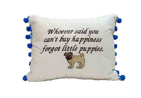"Pillow ""Whoever said you can't find Puppy Pug"