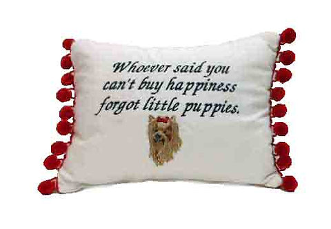 "Pillow ""Whoever said...""Yorkshire Terrier"