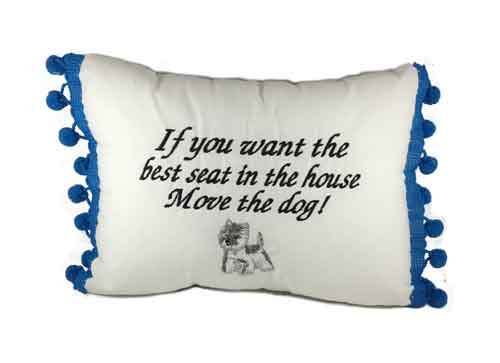 "Pillow ""...Move the dog"" with White Terrier"