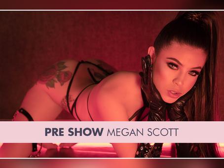 Pre show: Megan Scott