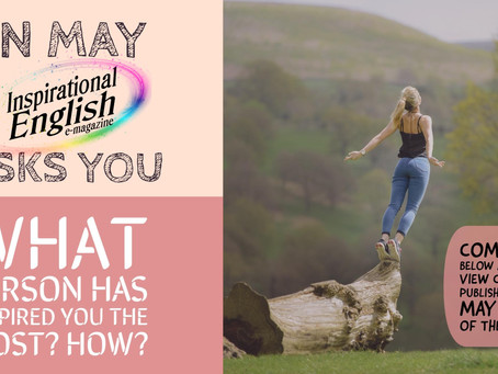 """And in May """"Inspirational English"""" asks you..."""